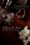 A Black Tie Affair and Other Mystery Stories - Elwood, Elizabeth