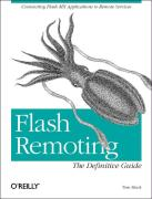 Flash Remoting: The Definitive Guide