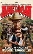 Slocum and the Rancher's Daughter - Logan, Jake