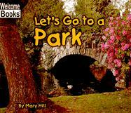 Let's Go to a Park - Hill, Mary
