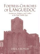 Fortress-Churches of Languedoc: Architecture, Religion and Conflict in the High Middle Ages