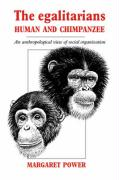 The Egalitarians - Human and Chimpanzee: An Anthropological View of Social Organization