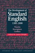 The Development of Standard English, 1300 1800: Theories, Descriptions, Conflicts