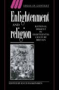 Enlightenment and Religion: Rational Dissent in Eighteenth-Century Britain