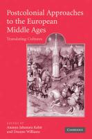 Postcolonial Approaches to the European Middle Ages: Translating Cultures