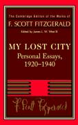 Fitzgerald: My Lost City: Personal Essays, 1920 1940