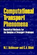 Computational Transport Phenomena: Numerical Methods for the Solution of Transport Problems