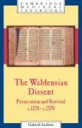 The Waldensian Dissent: Persecution and Survival, C.1170 C.1570