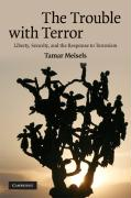 The Trouble with Terror: Liberty, Security, and the Response to Terrorism - Meisels, Tamar