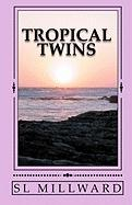 Tropical Twins - Millward, S. L.