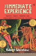 The Immediate Experience: Movies, Comics, Theatre, and Other Aspects of Popular Culture