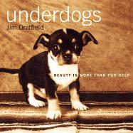 Underdogs: Beauty Is More Than Fur Deep