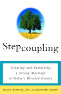 Stepcoupling: Creating and Sustaining a Strong Marriage in Today's Blended Family - Wisdom, Susan; Green, Jennifer; Green, Jennifer