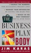 The Business Plan for the Body: Crunch the Numbers for Successful Weight Loss, Manage Your Metabolism by Eating the Right Way, Invest in the Only Work