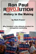 Ron Paul Revolution: History in the Making