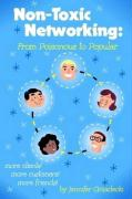 Non-Toxic Networking: From Poisonous to Popular - Gniadecki, Jennifer