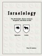 Israelology - The Birthright, House of Israel, Kingdom, and Sons of God