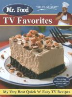 Mr. Food TV Favorites: My Very Best Quick 'n' Easy TV Recipes