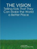 The Vision: Telling Kids That They Can Make the World a Better Place - Fields, Joyce