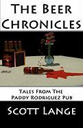 The Beer Chronicles - Lange, Scott