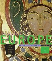 Making Europe: People, Politics, and Culture, Volume I: To 1790