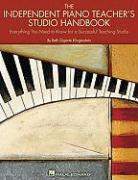 The Independent Piano Teacher's Studio Handbook: Everything You Need to Know for a Successful Teaching Studio