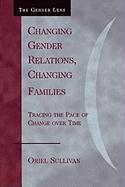 Changing Gender Relations, Changing Families: Tracing the Pace of Change Over Time