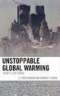 Unstoppable Global Warming: Every 1500 Years