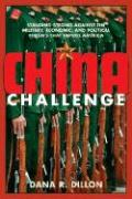 The China Challenge: Standing Strong Against the Military, Economic, and Political Threats That Imperil America
