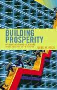 Building Prosperity: Why Ronald Reagan and the Founding Fathers Were Right on the Economy