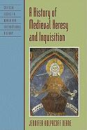 A History of Medieval Heresy and Inquisition