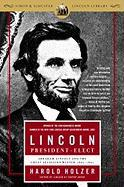 Lincoln President-Elect: Abraham Lincoln and the Great Secession Winter 1860-1861