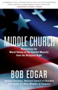 Middle Church: Reclaiming the Moral Values of the Faithful Majority from the Religious Right