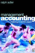 Management Accounting: Making It World Class - Adler, Ralph; Adler, Alfred