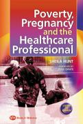 Pregnancy, Poverty and Health Care - Hunt, Sheila