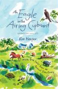 An Eagle in the Airing Cupboard: More True Tales from an Animal Sanctuary - Harper, Rex