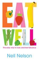 Eat Well: The Easy Way to Look and Feel Fabulous