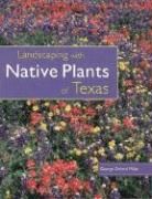 Landscaping with Native Plants of Texas
