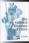 The Cultural Economy of Cities: Essays on the Geography of Image-Producing Industries