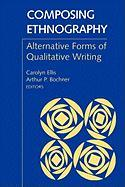 Composing Ethnography: Alternative Forms of Qualitative Writing: Alternative Forms of Qualitative Writing