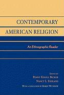 Contemporary American Religion: An Ethnographic Reader: An Ethnographic Reader