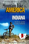 Mountain Bike America: Indiana, 2nd: An Atlas of Indiana's Greatest Off-Road Bicycle Rides