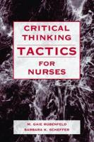 Critical Thinking Tactics for Nurses: Tracking, Assessing and Cultivating Thinking to Improve Competency-Based Strategies