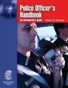Police Officer's Handbook: An Introductory Guide