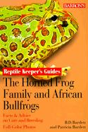 The Horned Frog Family and the African Bullfrogs