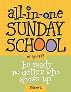 The All-In-One Sunday School Series Vol. 2: Be Ready No Matter Who Shows Up 4-12