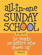 The All-In-One Sunday School Series Vol. 4: Be Ready No Matter Who Shows Up 4-12 - Group Publishing