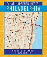 What Happened Here? Philadelphia Knowledge Cards - Weinstein, Dave