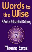 Words to the Wise: A Medical-Philosophical Dictionary
