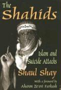 The Shahids: Islam and Suicide Attacks